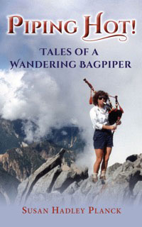 Piping Hot! Tales of a Wondering Bagpiper by Susan Planck